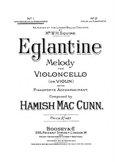 Eglantine. Melody for Cello (or Violin): Eglantine. Melody for Cello (or Violin) by Hamish MacCunn