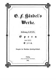 Ezio, HWV 29: partitura completa by Georg Friedrich Händel