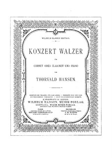 Concert Waltz for Cornet (or Clarinet) and Piano: Concert Waltz for Cornet (or Clarinet) and Piano by Thorvald Hansen