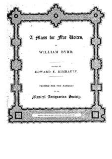 Mass for Five Voices: Mass for Five Voices by William Byrd