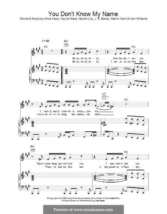 You Don't Know My Name (Alicia Keys): Для голоса и фортепиано (или гитары) by Harold Spencer Lilly, J.R. Bailey, Kanye West, Ken Williams, Mel Kent