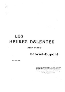 Les heures dolentes: Les heures dolentes by Габриэль Дюпон