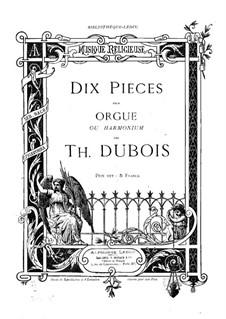 Десять пьес для органа (или фисгармонии): Десять пьес для органа (или фисгармонии) by Теодор Дюбуа