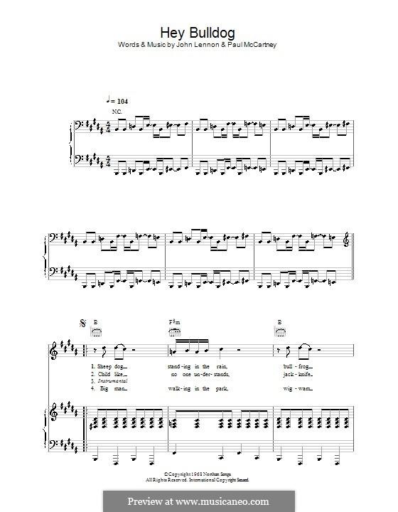 Hey Bulldog (The Beatles): Для голоса и фортепиано или гитары (B Major) by John Lennon, Paul McCartney