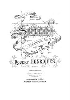 Сюита для гобоя и фортепиано, Op.16: Сюита для гобоя и фортепиано by Роберт Хенриквес