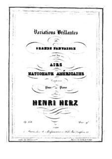 Блестящие вариации и большая фантазия на американскую арию, Op.158: Блестящие вариации и большая фантазия на американскую арию by Анри Герц