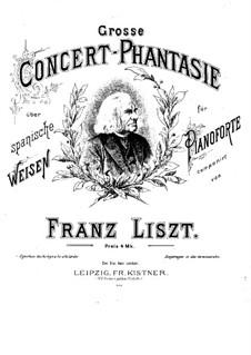 Большая концертная фантазия на испанские темы, S.253: Большая концертная фантазия на испанские темы by Франц Лист