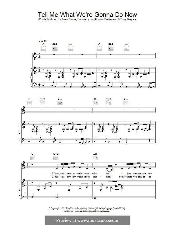 Tell Me What We're Gonna Do Now (Joss Stone): Для голоса и фортепиано (или гитары) by Alonzo Stevenson, Lonnie Rashid Lynn Jr., Tony Reyes