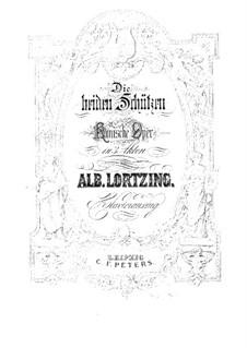 Die beiden Schützen: Die beiden Schützen by Альберт Лорцинг