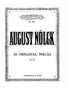 Десять оригинальных пьес, Op.116: Десять оригинальных пьес by Август Нёльк