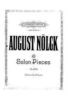 Шесть пьес для виолончели и фортепиано, Op.120: Шесть пьес для виолончели и фортепиано by Август Нёльк