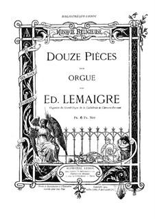 Двенадцать пьес для органа: Двенадцать пьес для органа by Эдмон Лемегре