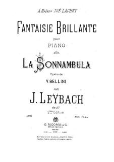 Фантазия на темы из оперы 'Сомнамбула' Беллини, Op.27: Для фортепиано by Жозеф Лейбах