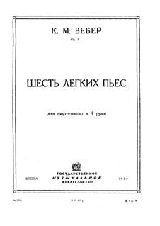 Шесть легких пьес для фортепиано в четыре руки, J.9–14 Op.3: Сборник by Карл Мария фон Вебер