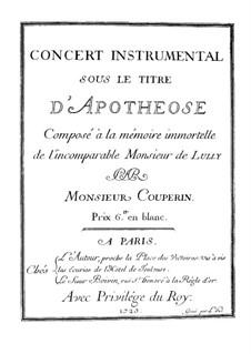 Concert instrumental sous le titre 'D'apothéose': Concert instrumental sous le titre 'D'apothéose' by Франсуа Куперен