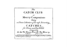 The Catch Club or Merry Companions: The Catch Club or Merry Companions by Генри Пёрсел