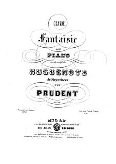 Фантазия на тему из оперы 'Гугеноты' Мейербера, Op.18: Фантазия на тему из оперы 'Гугеноты' Мейербера by Эмиль Пруден