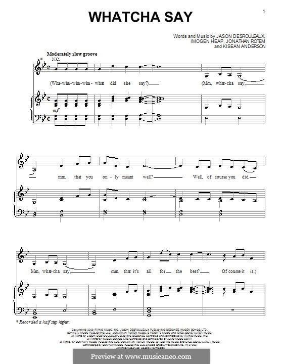 Whatcha Say: Для голоса и фортепиано (или гитары) by Imogen Heap, Jason Derülo, Jonathan Rotem, Kisean Anderson
