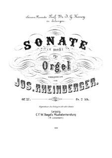Соната для органа No.1, Op.27: Соната для органа No.1 by Йозеф Габриэль Райнбергер