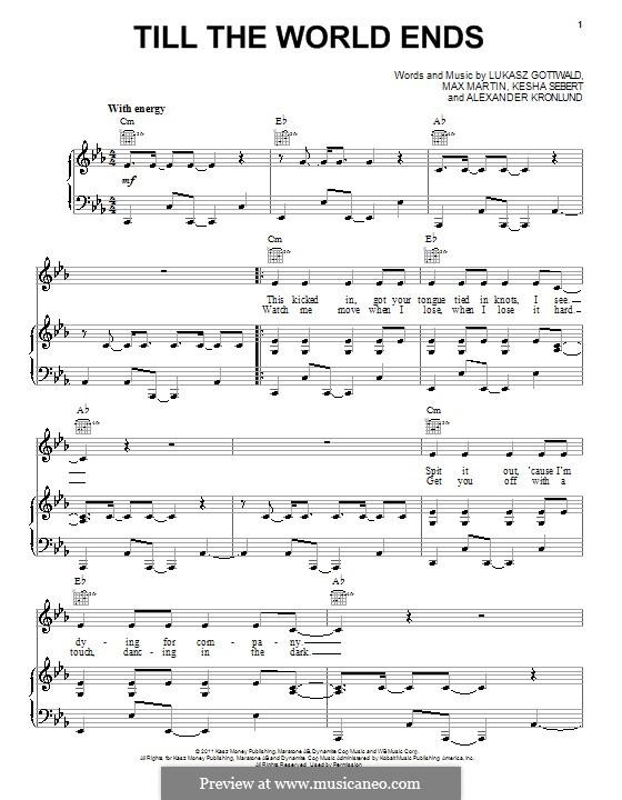 Till the World Ends (Britney Spears): Для голоса и фортепиано (или гитары) by Alexander Kronlund, Kesha Sebert, Lukas Gottwald, Max Martin