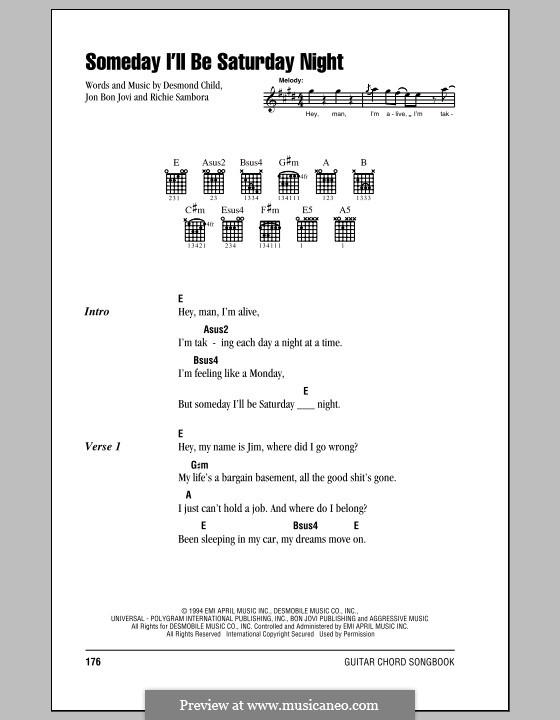 Someday I'll Be Saturday Night (Bon Jovi): Текст, аккорды by Desmond Child, Jon Bon Jovi, Richie Sambora