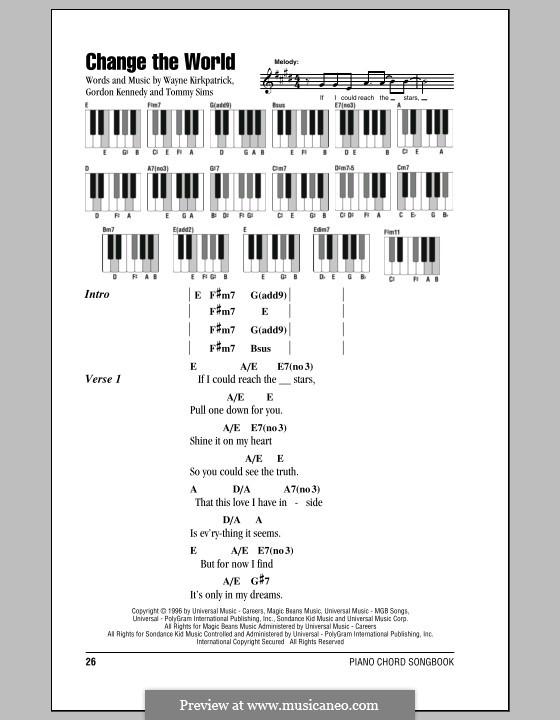 Change the World (Eric Clapton and Wynonna): Текст и аккорды для фортепиано by Gordon Kennedy, Tommy Sims, Wayne Kirkpatrick