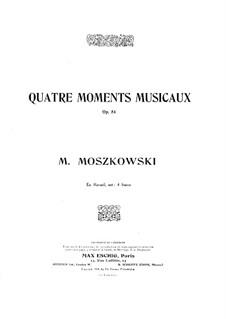 Четыре музыкальных момента, Op.84: Четыре музыкальных момента by Мориц Мошковский