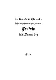 Sehet, wir gehn hinauf gen Jerusalem, BWV 159: Партитура by Иоганн Себастьян Бах