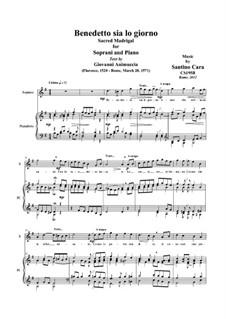 Benedetto sia lo giorno. Madrigal, CS195, 195B: For soprano and piano by Santino Cara