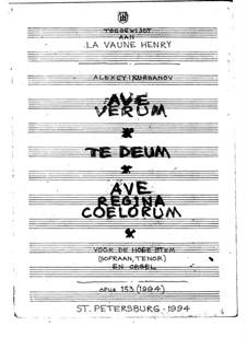 Ave Verum, Te Deum and Ave Regina Coelorum for High Voice and Organ, Op.153 No.1-3: Ave Verum, Te Deum and Ave Regina Coelorum for High Voice and Organ by Alexey Kurbanov