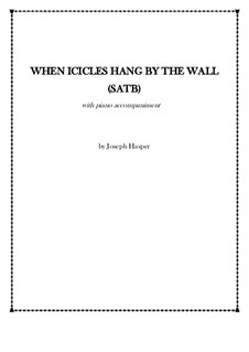 When Icicles Hang by the Wall (SATB): When Icicles Hang by the Wall (SATB) by Joseph Hasper