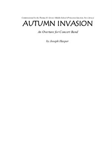 Autumn Invasion (concert Band): Autumn Invasion (concert Band) by Joseph Hasper