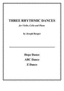 Three Rhythmic Dances (violin, cello, piano): Three Rhythmic Dances (violin, cello, piano) by Joseph Hasper