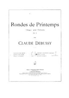 Set III, No.3 Rondes du printemps, L.122: Аранжировка для фортепиано в 4 руки by Клод Дебюсси