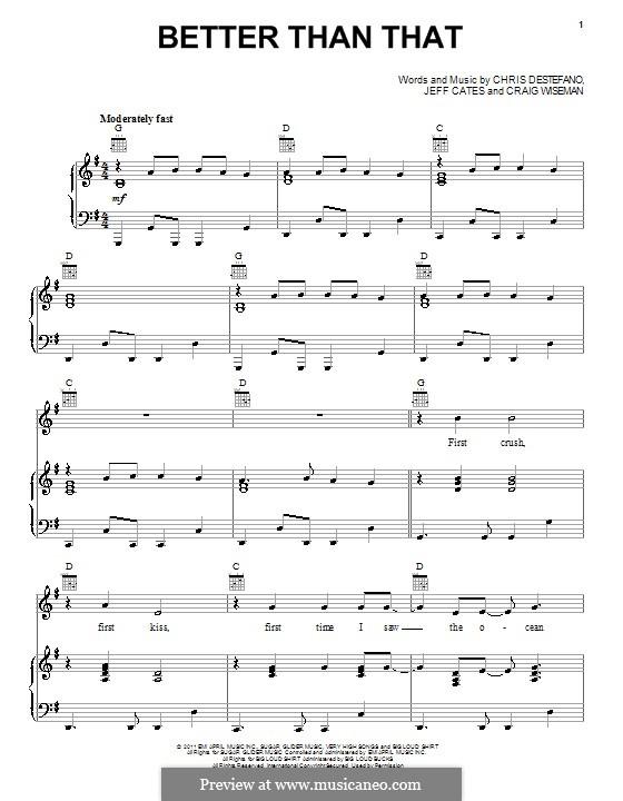 Better Than That (Scotty McCreery): Для голоса и фортепиано (или гитары) by Craig Wiseman, Jeff Cates, Chris Destefano