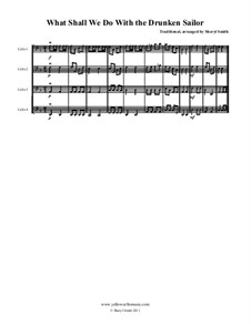 What Shall We Do with the Drunken Sailor: For four beginner cellos (cello quartet) by folklore