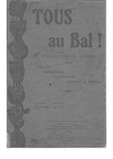 Tous au Bal! - Collection des Danses: Tous au Bal! - Collection des Danses by Поль Декурсель, Морис Декурсель, Эжен Дамаре