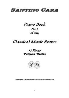 Piano book No.3 classical music scores (12 pieces with mp3 audio): Piano book No.3 classical music scores (12 pieces with mp3 audio) by Santino Cara