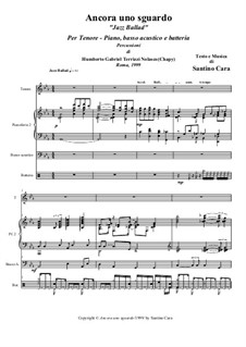 Ancora uno sguardo. Jazz Ballad Quartet: Full score, parts, transcription for piano and tenor by Santino Cara