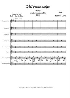 Mi buena amiga 'Valz'. Santino Cara - Pedro Garcia Diaz, for Mariachis Ensemble: Mi buena amiga 'Valz'. Santino Cara - Pedro Garcia Diaz, for Mariachis Ensemble by Santino Cara