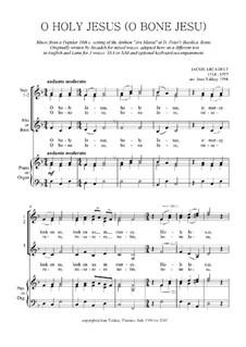 O Holy Jesus (O Bone Jesu) SSA or SAB: O Holy Jesus (O Bone Jesu) SSA or SAB by Якоб Аркадельт