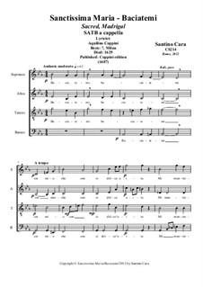 Sanctissima Maria-Baciatemi. SATB a cappella, CS214: Sanctissima Maria-Baciatemi. SATB a cappella by Santino Cara