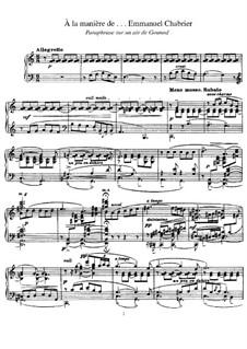 В манере, M.63: Шабрие. Парафраз на арию из оперы Гуно 'Фауст' by Морис Равель