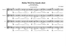 Haiku No.22 for female choir, MVWV 442: Haiku No.22 for female choir by Maurice Verheul