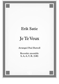 Je te veux: For recorder ensemble S,A,A,T,B, (opt GB) and T, B, B, Gb, CB, (opt SubCb) - score and parts by Эрик Сати