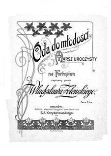 Oda do Młodości. March, Op.51: Oda do Młodości. March by Владислав Желеньский