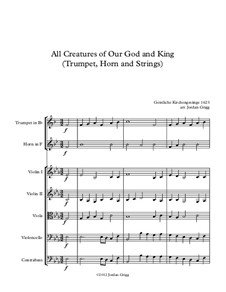All Creatures of Our God and King: For trumpet, horn and strings by Unknown (works before 1850)