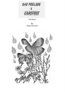 Sad Prelude and Carefree: Для фортепиано by Sonja Grossner