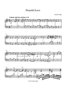 Peaceful Love: Peaceful Love by Jordan Grigg