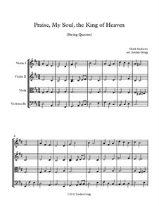Praise, My Soul, the King of Heaven: Для струнного квартета by Mark Andrews